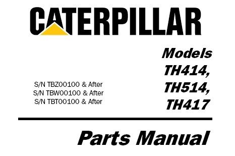 Caterpillar Cat TH414 TH514 TH417 Telehandler Parts Manual