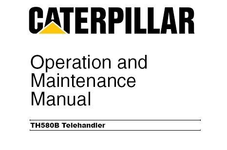 Caterpillar Cat TH580B Telehandler Operation and