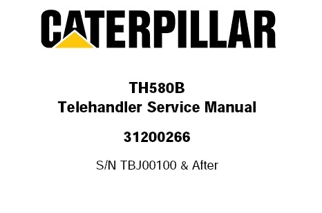 Caterpillar Cat TH580B Telehandler Service Repair Workshop