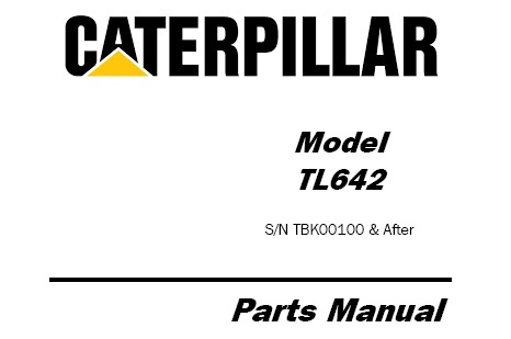 Caterpillar Cat TL642 Telehandler Parts Manual