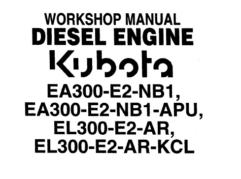 Kubota EA300-E2-NB1, EA300-E2-NB1-APU, EL300-E2-AR, EL300-E2-AR-KCL Diesel Engine Service Manual