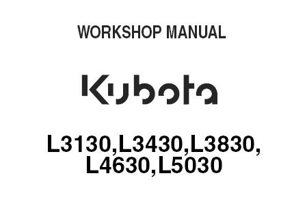 Kubota L3130 L3430 L3830 L4630 L5030 Tractor Service