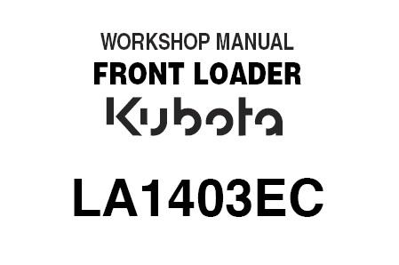 Kubota LA1403 , LA1403EC Front Loader Service Repair