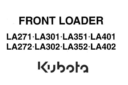 Kubota LA271 , LA301 , LA351 , LA401 , LA272 , LA302