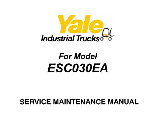 Yale ESC030EA Lift Truck Service Repair and Maintenance
