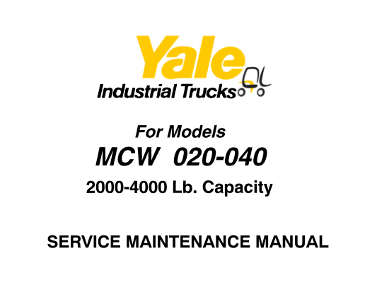 Yale MCW020, MCW040 Lift Truck Service Maintenance Manual