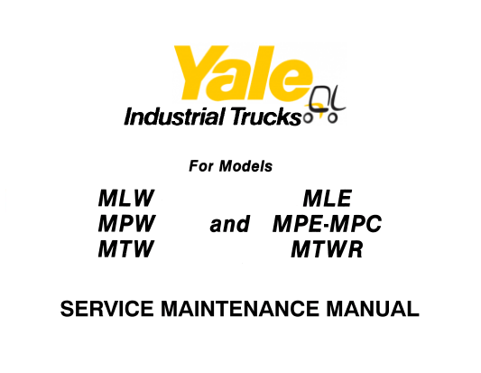 Yale MLW , MPW , MTW and MLE , MPE-MPC , MTWR Lift Truck