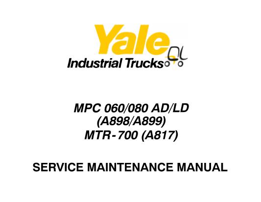 Yale MPC-060-080AD-LD (A898-A899), MTR-700 (A817) Lift
