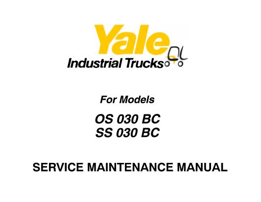 Yale OS 030 BC, SS 030 BC Lift Truck Service Maintenance