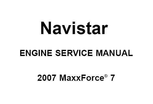 Navistar MaxxForce 7 Series Engine (2007) Service Repair