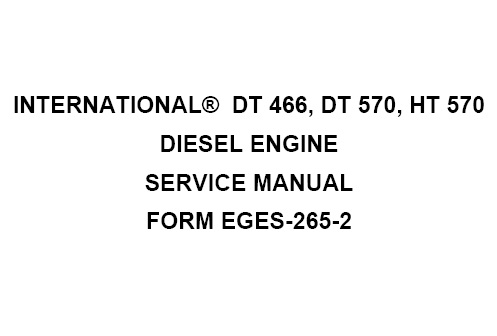 International DT 466, DT 570 & HT 570 Engine Service