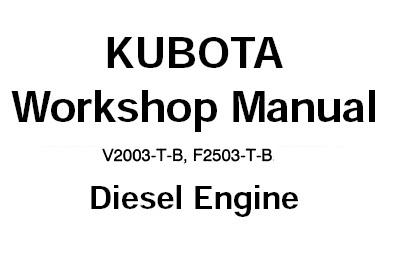 KUBOTA V2003-T-B , F2503-T-B DIESEL ENGINE Service Repair