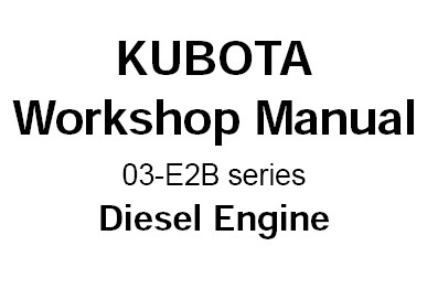 Kubota 03-E2B Diesel Engine Service Repair Manual