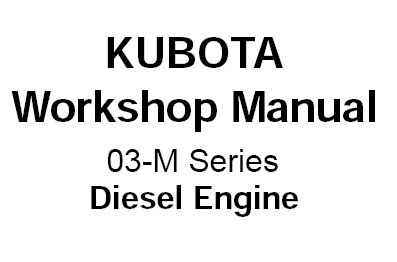 Kubota 03-M Series Diesel Engine Service Repair Manual