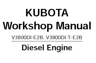 Kubota Engine V3800DI-E2B , V3800DI-T-E2B Engine Service
