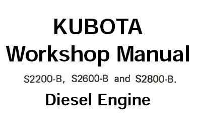 Kubota S2200-B , S2600-B , S2800-B Diesel Engine Service