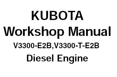 Kubota V3300-E2B, V3300-T-E2B Diesel Engine Service Repair