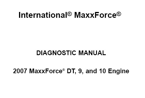 Navistar MaxxForce DT, 9, And 10 Engines Diagnostic Manual