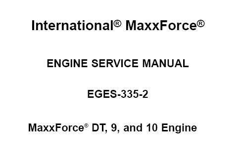 Navistar MaxxForce DT, 9, And 10 Engines Service Repair