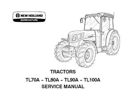 New Holland TL70A TL80A TL90A TL100A Tractors Service