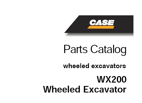 CASE WX200 Wheeled Excavator Parts Manual