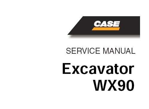 CASE WX90 EXCAVATOR Service Repair Manual