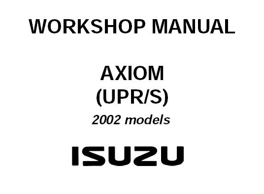 2002 ISUZU AXIOM (UPR/S) Service Repair Manual