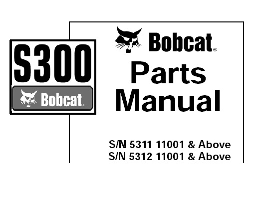 Bobcat S300 Skid Steer Loader Parts Manual (S/N 531111001