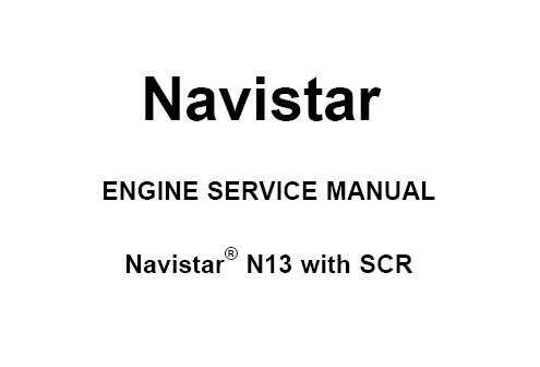 2014 Navistar N13 Engine with SCR Service Repair Manual