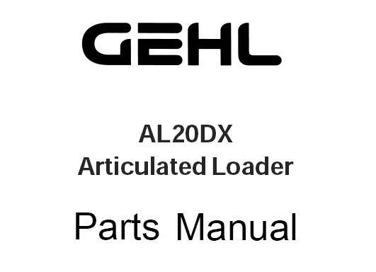 GEHL AL20DX Articulated Compact Utility Loader Parts