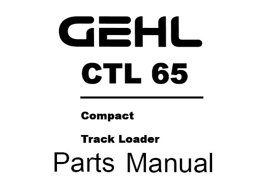 GEHL CTL65 Compact Track Loaders Parts Manual