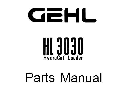 GEHL HL3030 HL 3030 HydraCat Loader Parts Manual (Form No