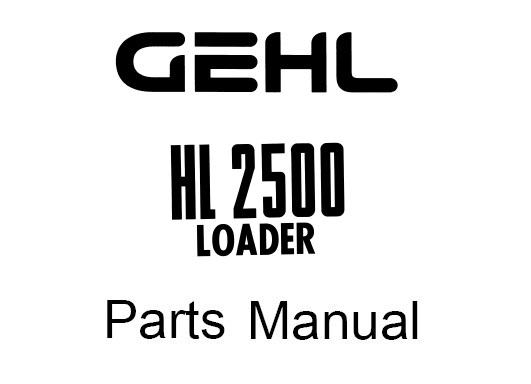 GEHL HL2500 HL 2500 Loader Service Parts Manual
