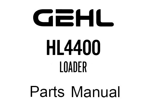 GEHL HL4400 HL 4400 Loader Parts Manual (Form No.902580