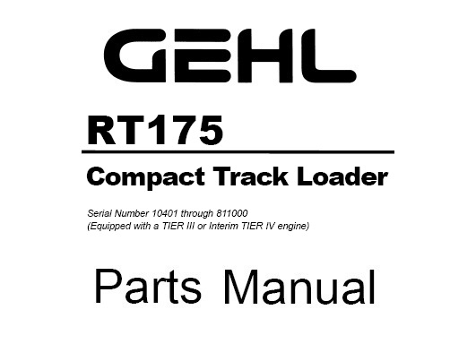 Gehl RT175 Compact Track Loader Parts Manual (Serial