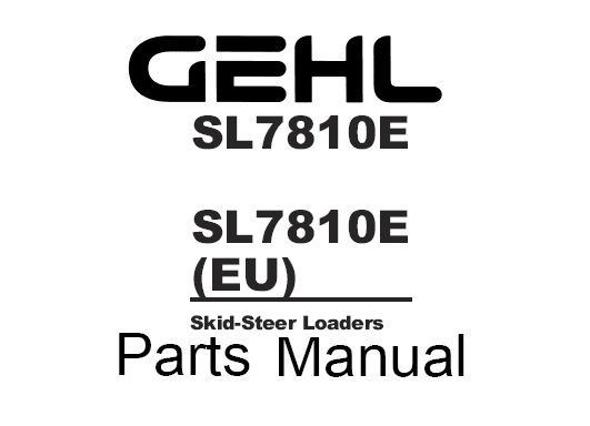 GEHL SL7810E, SL7810E (EU) Skid-Steer Loaders Parts Manual