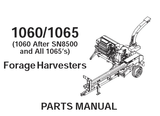 Gehl 1060 / 1065 Forage Harvester Parts Manual