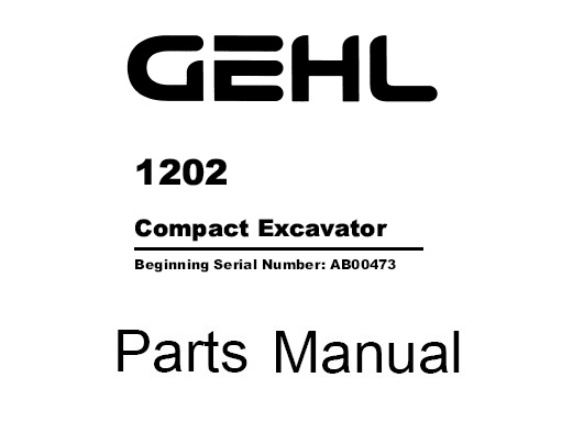 Gehl 1202 Compact Excavator Parts Manual (918044
