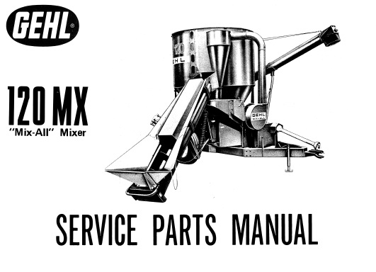 Gehl 120MX MIX-All Mixer Service Parts Manual