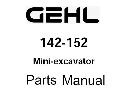 Gehl 142-152 Mini Compact Excavator Parts Manual