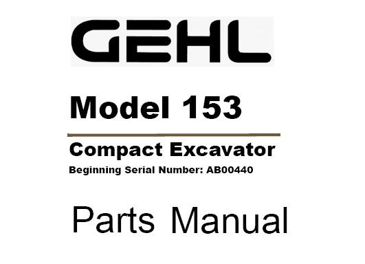 Gehl 153 Compact Excavator Parts Manual (Beginning SN