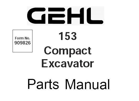 Gehl 153 Compact Excavator Parts Manual (Form No 909826