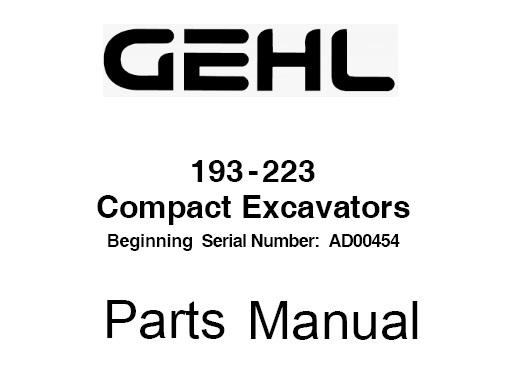 Gehl 193-223 Compact Excavator Parts Manual (Beginning SN