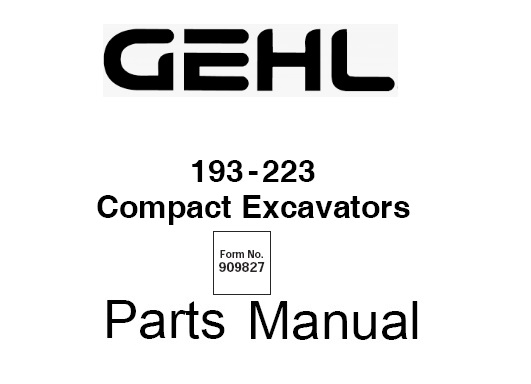 Gehl 193-223 Compact Excavator Parts Manual (Form No