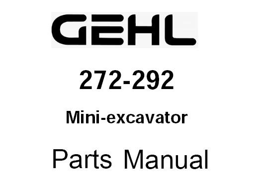 Gehl 272-292 Mini Compact Excavator Parts Manual