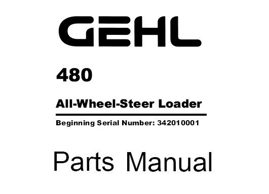 Gehl 480 Wheel Steer Loader Parts Manual (Beginning SN