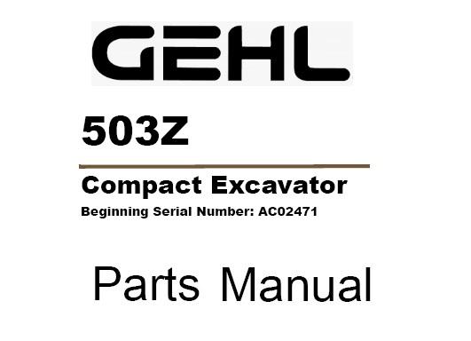 Gehl 503Z Compact Excavator Parts Manual (Beginning Serial