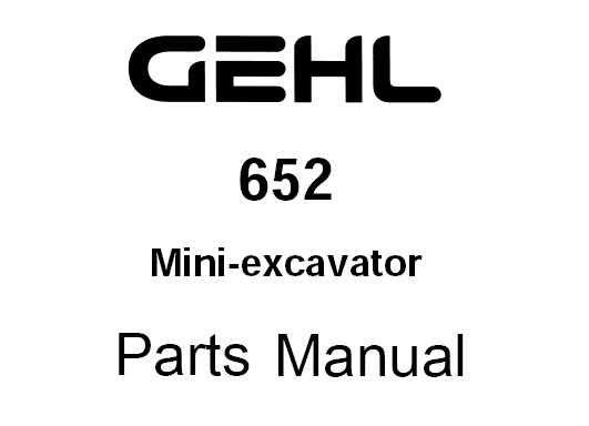 Gehl 652 Compact Excavator Parts Manual (908544)