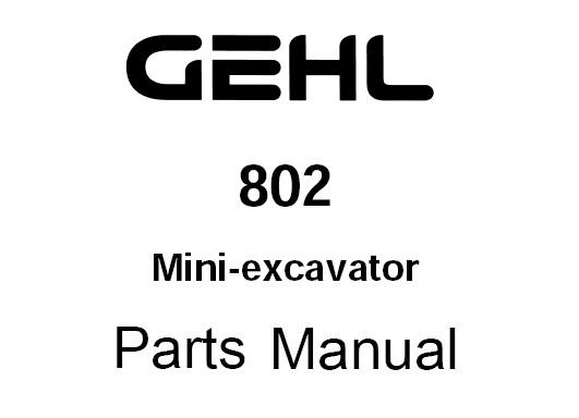 Gehl 802 Compact Excavator Parts Manual (908545)