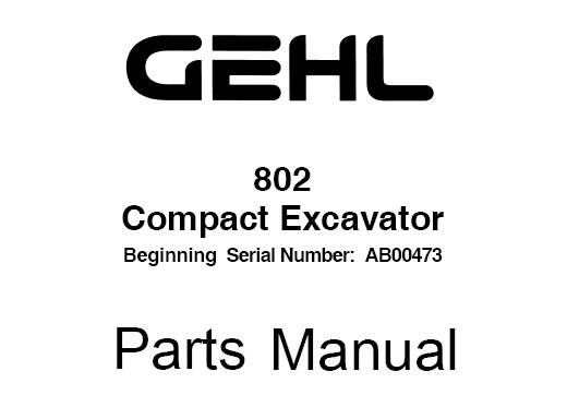 Gehl 802 Compact Excavator Parts Manual (918043)